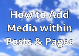 How to Add Media within Posts & Pages in WordPress