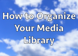 How to Organize Your Media Library