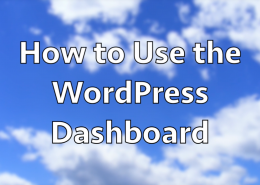 How to Use the WordPress Dashboard