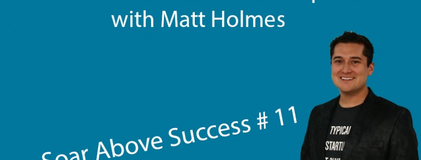 How to Network with the Top One Percent with Matt Holmes