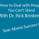 How To Deal With People You Cant Stand-Dr-Rick-Brinkman-background