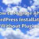 How_to_Migrate_ANY_WordPress_Installation_Without_Plugins